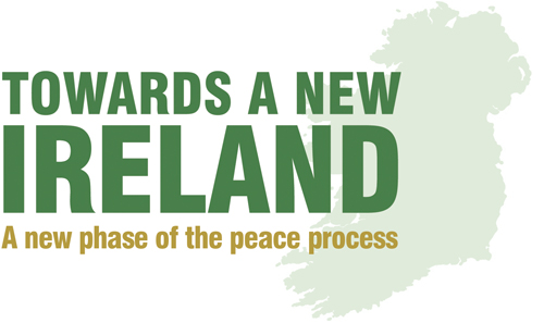 Towards a new Ireland - A new phase of the peace process